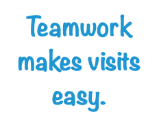 Teamwork makes visits easy.