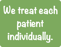 We treat each patient individually.